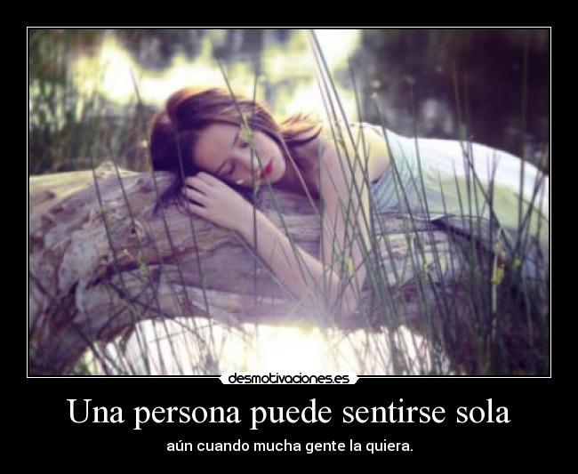 Una Persona Puede Sentirse Sola Desmotivaciones