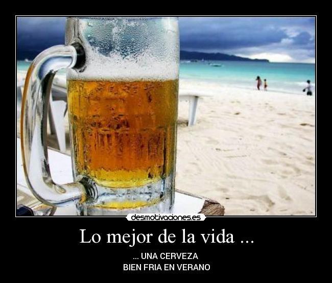 Quiero una cerveza bien fria