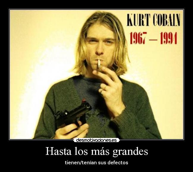 Imágenes Y Carteles De Cobain Pag 236 Desmotivaciones