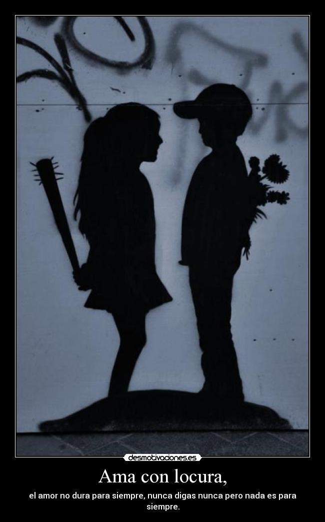 Ama Con Locura Desmotivaciones