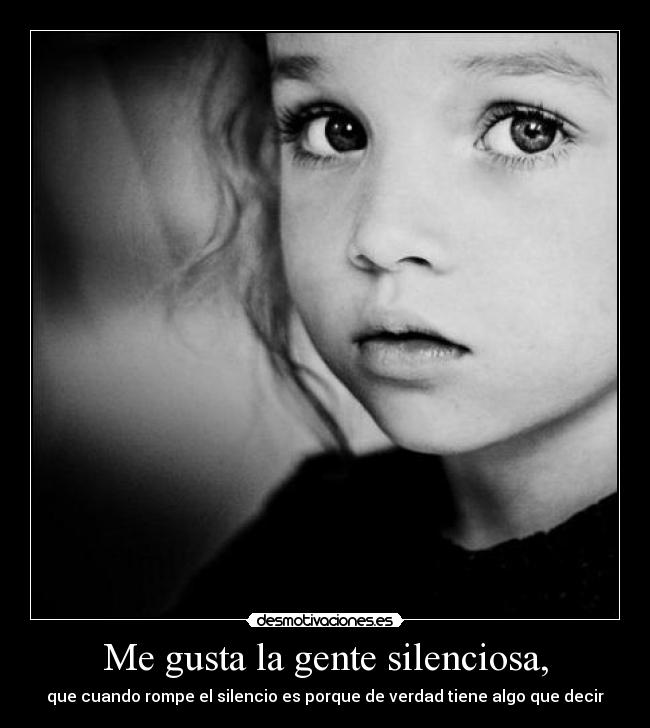 Me Gusta La Gente Silenciosa Desmotivaciones