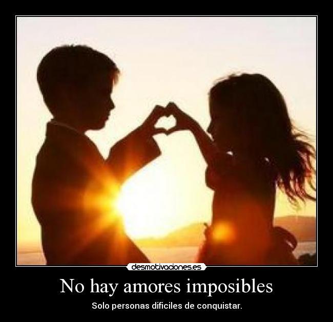 No Hay Amores Imposibles Desmotivaciones