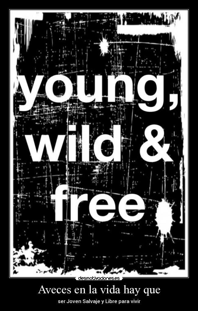 15922d23cd9d carteles vida joven salvaje libre vivir desmotivaciones