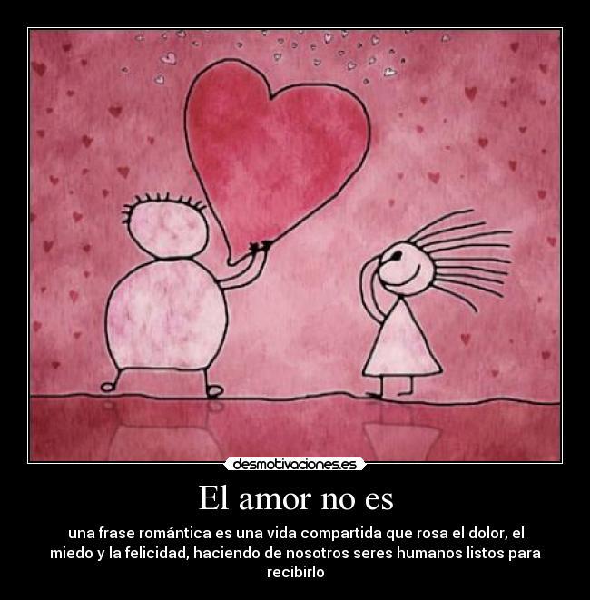 El Amor No Es Desmotivaciones