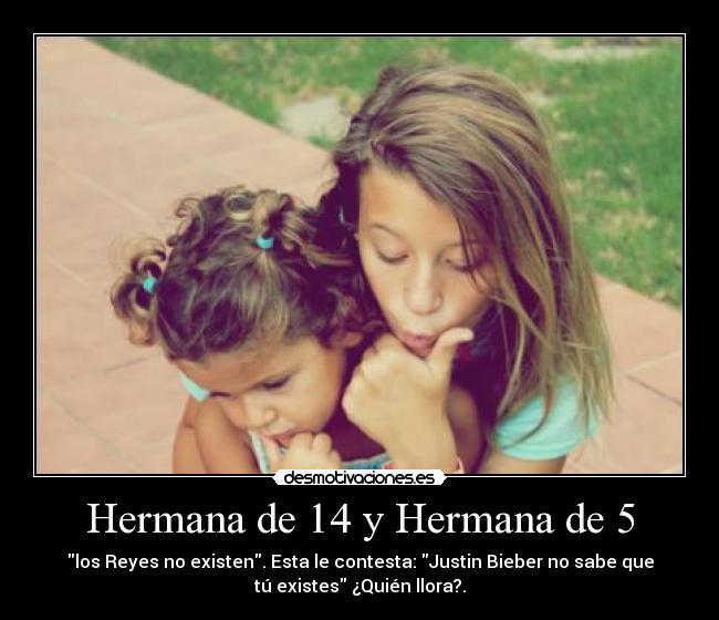Hermana De 14 Y Hermana De 5 Desmotivaciones