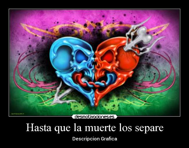 Hasta Que La Muerte Los Separe Desmotivaciones