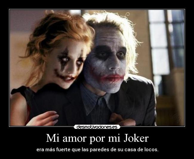 Mi Amor Por Mi Joker Desmotivaciones