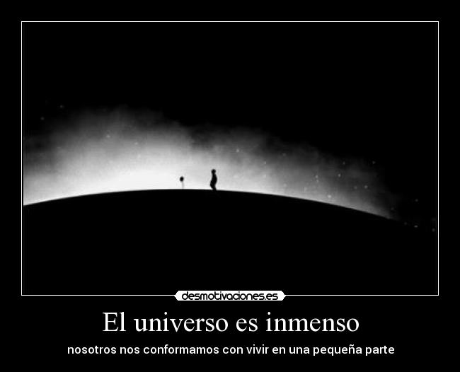 El Universo Es Inmenso Desmotivaciones