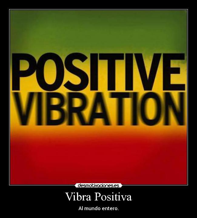 Vibra Positiva Desmotivaciones