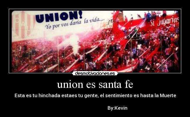 Union Es Santa Fe Desmotivaciones
