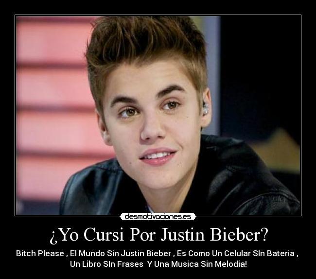 Yo Cursi Por Justin Bieber Desmotivaciones