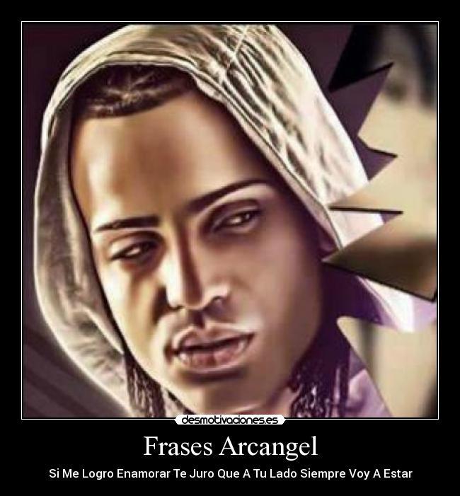 Frases Arcangel Desmotivaciones