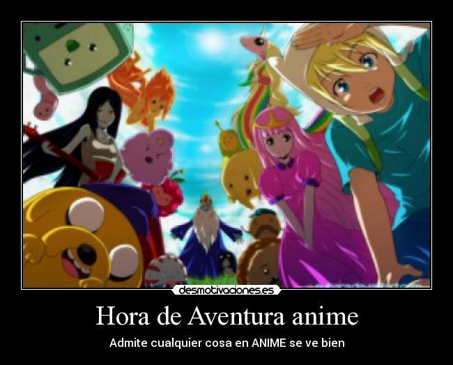 Hora de aventura anime desmotivaciones carteles anime hora aventura desmotivaciones thecheapjerseys Image collections