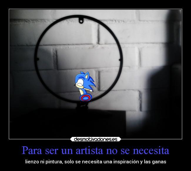 Para ser un artista no se necesita | Desmotivaciones
