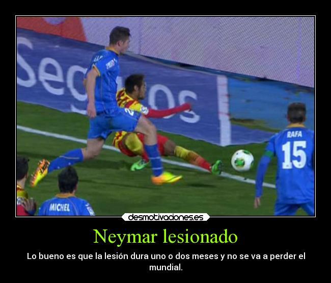 Neymar Lesionado Desmotivaciones