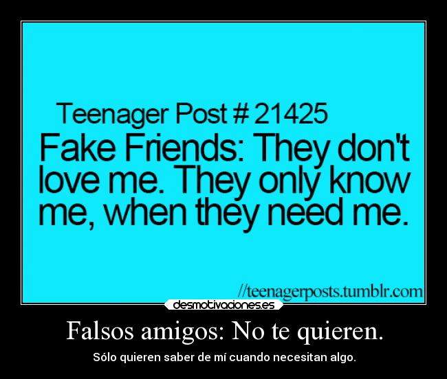 Falsos Amigos No Te Quieren Desmotivaciones
