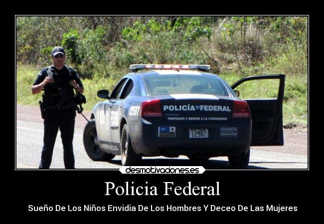 Imagenes Y Carteles De Federales Desmotivaciones