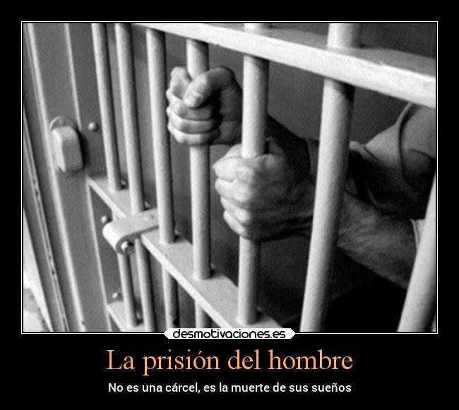Imágenes Y Carteles De Prision Pag 9 Desmotivaciones