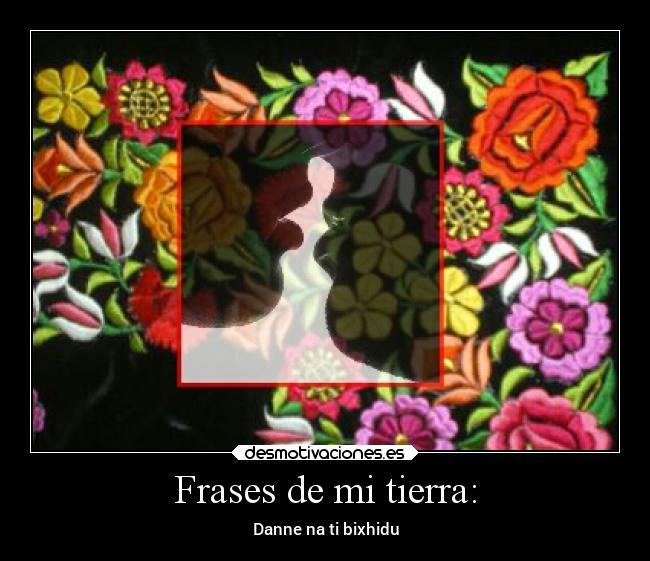 Imagenes Y Carteles De Zapoteco Desmotivaciones
