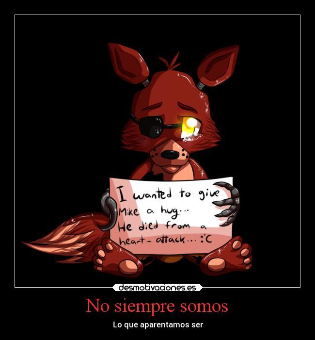 Imágenes Y Carteles De Foxy Desmotivaciones