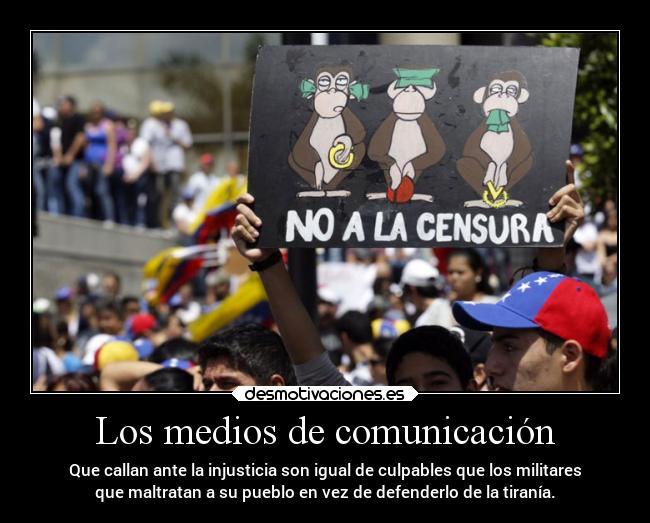 carteles sociedad vida mundo libertar venezuela mediosdecomunicacion  desmotivaciones 7d3cf539291